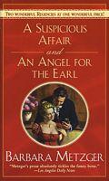 Suspicious Affair / An Angel for the Earl