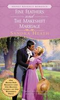 Fine Feathers / The Makeshift Marriage