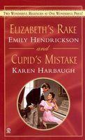 Elizabeth's Rake / Cupid's Mistake