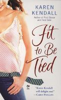 Fit to Be Tied by Karen Kendall