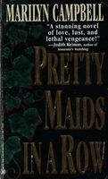 Pretty Maids in a Row by Marilyn Campbell