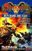 Run Hard, Die Fast