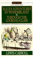 Alice's Adventures in Wonderland / Through the Looking Glass
