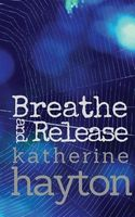 Breathe, and Release
