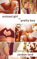 Outcast Girl vs Pretty Boy
