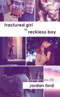 Fractured Girl vs Reckless Boy
