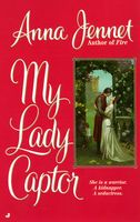 My Lady Captor by Anna Jennet
