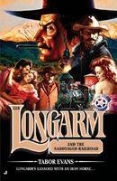 Longarm and the Sabotaged Railroad