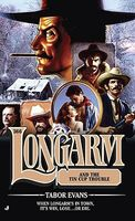 Longarm and the Tin Cup Trouble