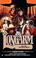 Longarm and the Betrayed Bride
