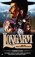 Longarm and the Horse Thief's Daughter