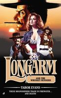 Longarm and the Whiskey Runners