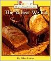 Wheat We Eat