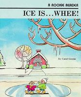 Ice Is... Whee!