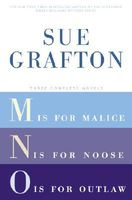 Three Complete Novels: M is for Malice; N is for Noose; O is for Outlaw