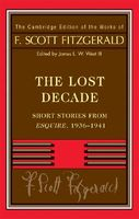 Fitzgerald: The Lost Decade: Short Stories from Esquire, 1936-1941