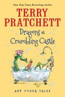 Dragons at Crumbling Castle and Other Tales
