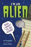 I'm an Alien and I Want to Go Home