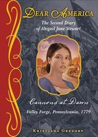 Cannons at Dawn: The Second Diary of Abigail Jane Stewart, Valley Forge, Pennsylvania, 1779