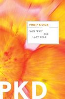 Now Wait for Last Year by Philip K. Dick