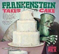 Frankenstein Takes the Cake