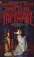 Daughter of the Empire by Raymond E. Feist; Janny Wurts