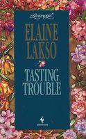 Tasting Trouble
