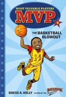 The Basketball Blowout by David A. Kelly