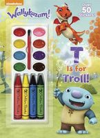 T Is for Troll!