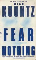 Fear Nothing by Dean Koontz / Dean R. Koontz