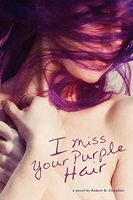 I Miss Your Purple Hair