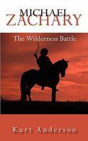 Michael Zachary: The Wilderness Battle