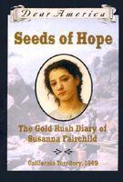 Seeds of Hope: The Gold Rush Diary of Susanna Fairchild, California Territory, 1849