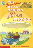 The Berenstain Bear Scouts and the Sci-fi Pizza