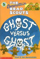 The Berenstain Bear Scouts Ghost Versus Ghost