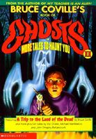 Bruce Coville's Book of Ghosts II: More Tales to Haunt You
