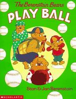 The Berenstain Bears Play Ball
