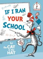If I Ran Your School-by the Cat in the Hat