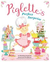 Piglette's Perfect Surprise