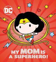 My Mom Is a Superhero!
