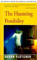 The Haunting Possibility by Susan Fletcher
