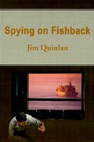Spying on Fishback by Jim Quinlan