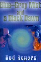 Blue-Gray Mist and a Black Dawn