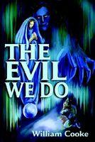 The Evil We Do