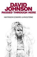 David Johnson Passed Through Here