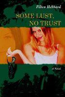 Some Lust, No Trust