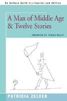 A Man of Middle Age & Twelve Stories