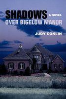 Shadows Over Bigelow Manor