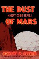 The Dust of Mars: Harry Cobb Series