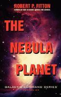 The Nebula Planet: Galactic Command Series
